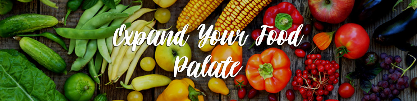 Expand Your Food Palate
